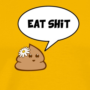 Eat Shit - Männer Premium T-Shirt