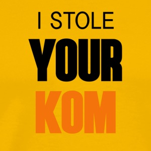I Stole Your KOM - Men's Premium T-Shirt