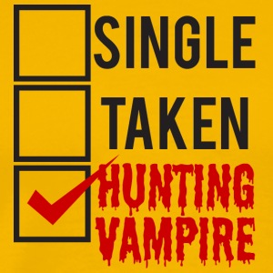 Fantasy / Vampire / Dracula: Single, Taken, Huntin - Men's Premium T-Shirt