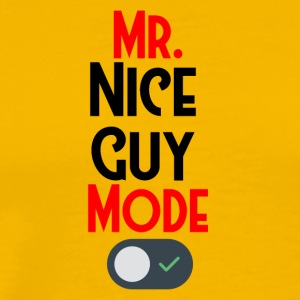 Mister nice guy modus is actived - Mannen Premium T-shirt