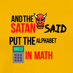 Satan worked with mathematics - Men's Premium T-Shirt