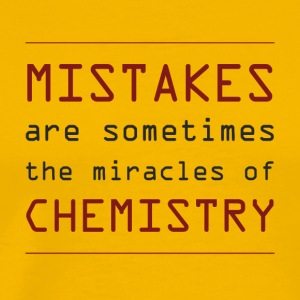 Chemists / chemistry: Mistakes are sometimes the - Men's Premium T-Shirt