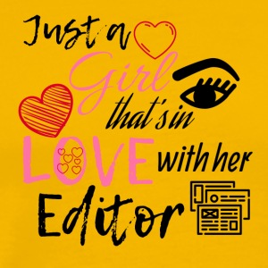 Just a Girl that's in love with her editor - Männer Premium T-Shirt