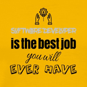 Software developer is the best job you will have - Men's Premium T-Shirt