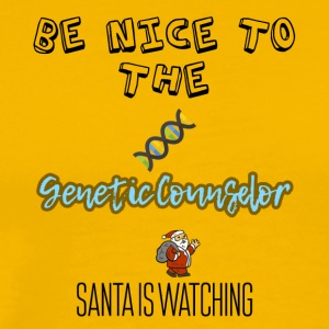Be nice to the genetic counselor Santa is watching - Men's Premium T-Shirt