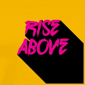 Rise Above - Men's Premium T-Shirt