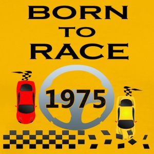Born to Race Racing cars race 1975 - Men's Premium T-Shirt