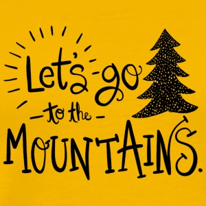 lets go to the mountains - Männer Premium T-Shirt