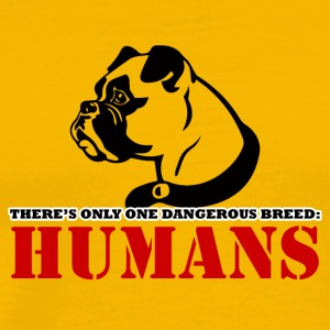 Dog / Boxer: There's Only One Dangerous Br.eed - - Men's Premium T-Shirt