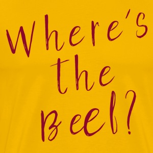 Where's the Beef classik t shirt Designe - Men's Premium T-Shirt