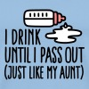 I drink until I pass out just like my aunt - Männer Premium T-Shirt