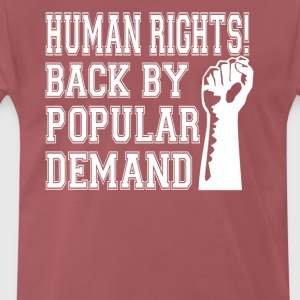 Human Rights! Back By Popular Demand! - Men's Premium T-Shirt