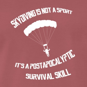 Skydiving is a survival skill - Männer Premium T-Shirt