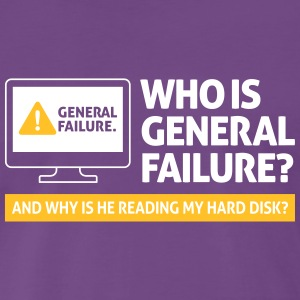 Who Is General Failure? Are You In The Military? - Men's Premium T-Shirt