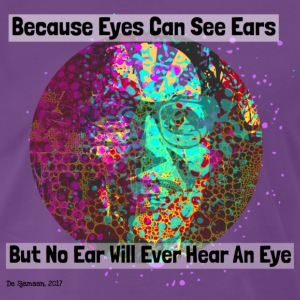Because Eyes Can See Ears - Mannen Premium T-shirt