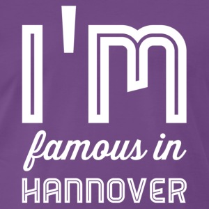 i m famous in hannover weiss - Männer Premium T-Shirt
