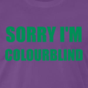 Sorry I'm Colourblind - T-shirt Premium Homme