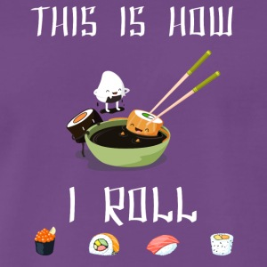 Sushi - This is how I roll - Men's Premium T-Shirt