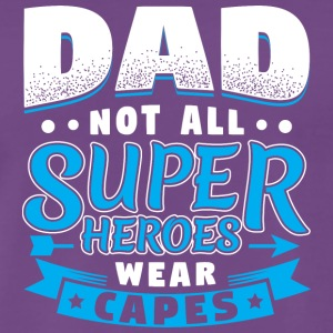 DAD IKKE ALLE super helte WEAR CAPES - Herre premium T-shirt