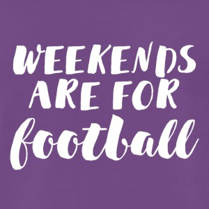 Football: Weekends are for football - Männer Premium T-Shirt