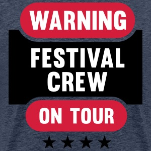 Waarschuwing Festival Crew on Tour - Festival Party - Mannen Premium T-shirt
