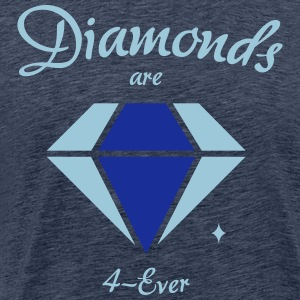 Diamanten zijn 4-Ever - Mannen Premium T-shirt