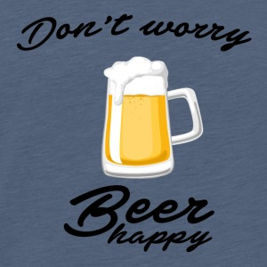 Do not worry beer happy