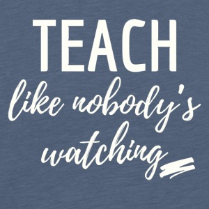 teach_watching - Premium T-skjorte for menn