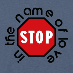 stop_in_the_name_of_love - Herre premium T-shirt