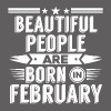Beatiful people born in february - T-Shirt - Men's Premium T-Shirt