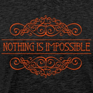Nothing is impossible - Männer Premium T-Shirt