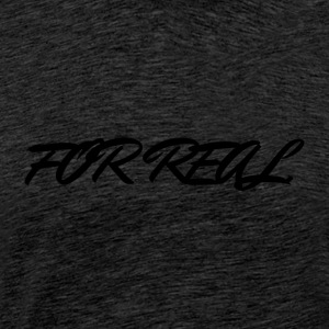 FOR_REAL - Herre premium T-shirt