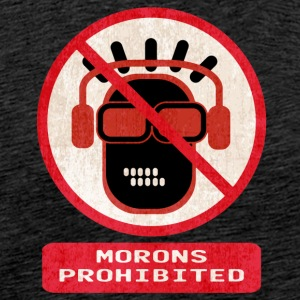 Morons prohibited - Men's Premium T-Shirt