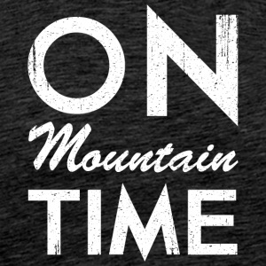 On Mountain Time - Men's Premium T-Shirt