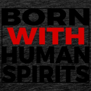 Born Human Spirits - Men's Premium T-Shirt
