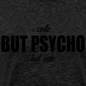 cute but psycho - Men's Premium T-Shirt