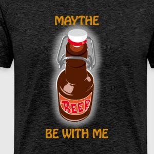 Maythe Beer Be With Me - Premium-T-shirt herr