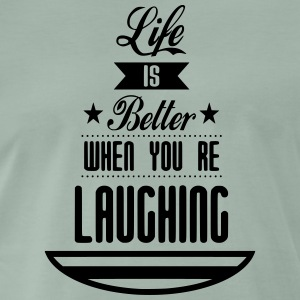 Life is better laughing - Men's Premium T-Shirt