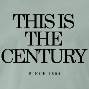 This is the Century - Men's Premium T-Shirt