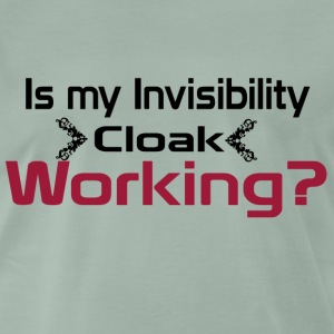 Is my invisibility cloak working shirt - Men's Premium T-Shirt