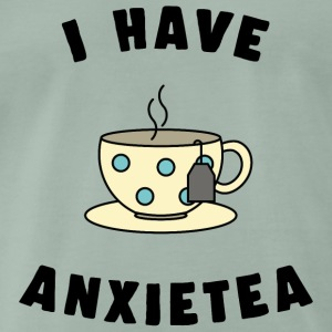 i HAVE ANXIETEA tea