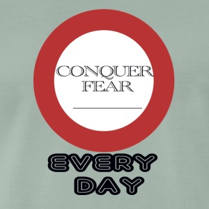conquer fear avery day - Men's Premium T-Shirt