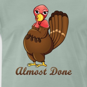 Almost done Turkey - Thanksgiving T-shirt - Men's Premium T-Shirt