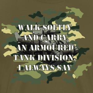 Walk Softly and Carry an Armoured Tank Division