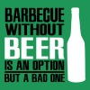 Barbecue without beer is an option but a bad one - Men's Premium T-Shirt