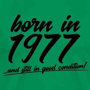 Born in 1977 and still in good condition - Men's Premium T-Shirt