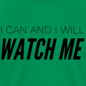 motivational saying WATCH ME gift successful - Men's Premium T-Shirt