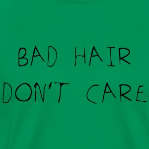Bad hair don't care - Männer Premium T-Shirt