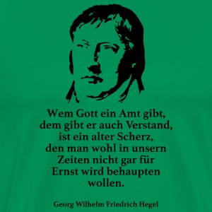 Hegel: To whom God gives an office, he also gives Ve - Men's Premium T-Shirt