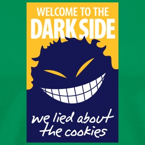 Welcome To The Dark Side,We Lied About The Cookies - Men's Premium T-Shirt